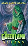 The Green Lama: Scions (The Green Lama Legacy Series #1)