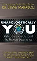 Unapologetically You: Reflections on Life and the Human Experience