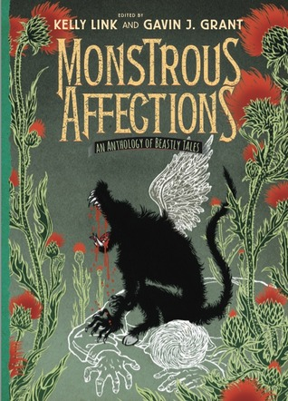 Monstrous Affections: An Anthology of Beastly Tales