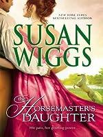 The Horsemaster's Daughter (Calhoun Chronicles)