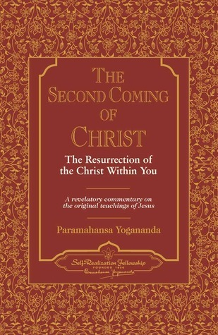 The Second Coming of Christ: The Resurrection of the Christ Within You, a Revelatory Commentary on the Original Teachings of Jesus