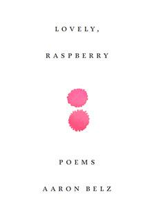 Lovely, Raspberry: Poems