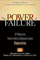 The Power of Failure: 27 Ways to Turn Life's Setbacks Into Success