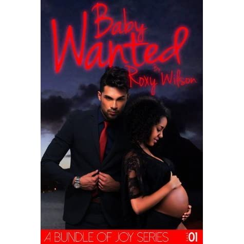 Baby Wanted by Roxy Wilson — Reviews, Discussion ...