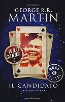 Il candidato. Wild Cards Vol. 6