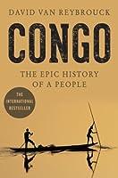 Congo Een Geschiedenis By David Van Reybrouck