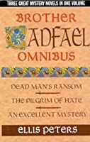 Brother Cadfael Omnibus Dead Man's Ransom The Pilgrim of Hate An Excellent Mystery