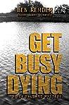 Get Busy Dying (Roy Ballard Mysteries, #2)