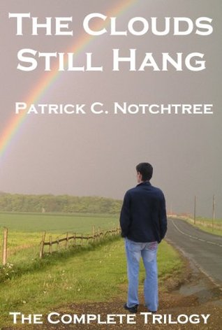 The Clouds Still Hang by Patrick C. Notchtree