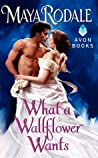 What a Wallflower Wants (Bad Boys & Wallflowers, #3)