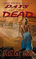 DAYS OF THE DEAD: Adie Sturm Mystery (#2)