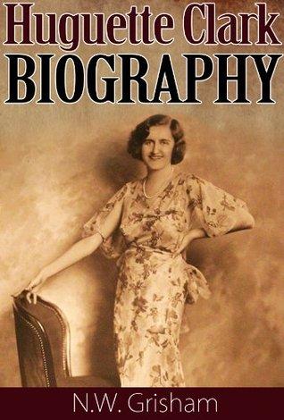 Huguette Clark : The Mysterious Life of Huguette Clark: Huguette Clark Biography