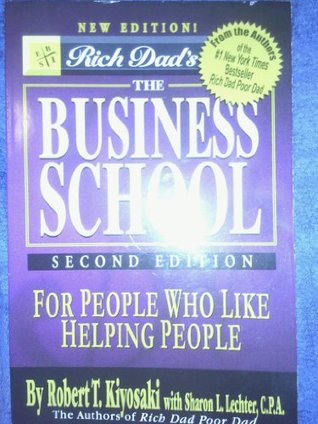 Rich Dad's the Business School: For People Who Like Helping People (Second Edition)