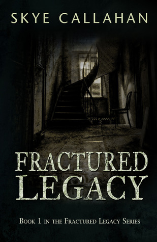 Fractured Legacy (Fractured Legacy, #1)