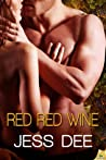 Red Red Wine (Tastes of Seduction, #2)