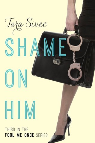 Shame on Him by Tara Sivec