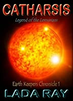 Catharsis, Legend of the Lemurians (Earth Keepers Chronicle 1)