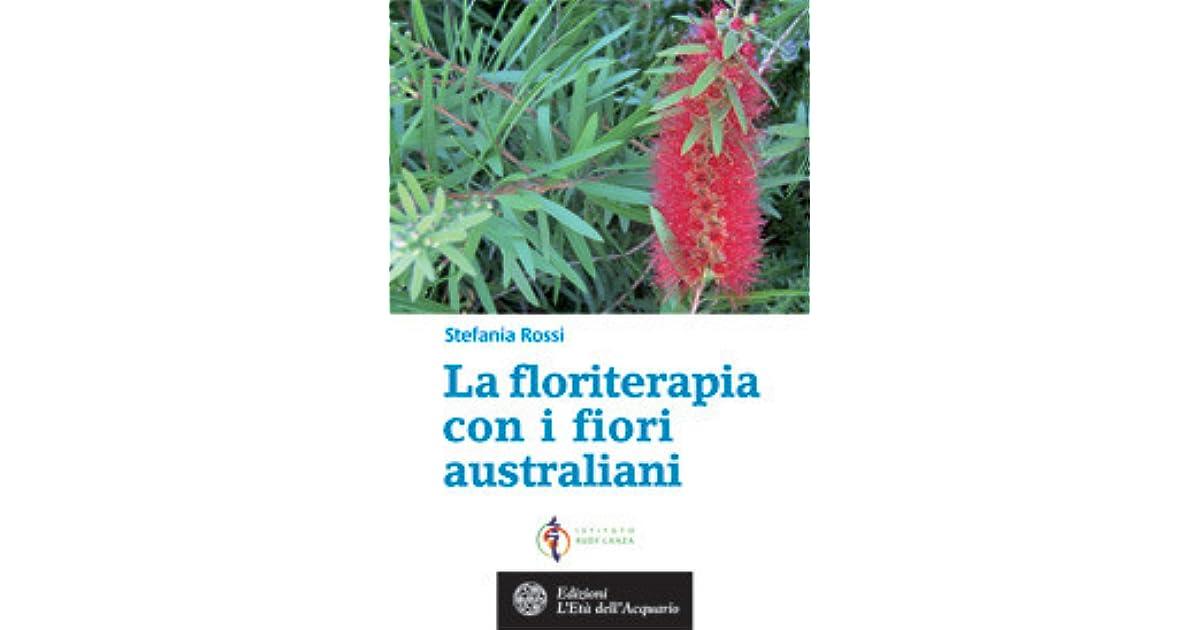 Fiori Australiani.La Floriterapia Con I Fiori Australiani By Stefania Rossi