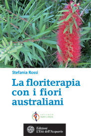 Fiori Con La S.La Floriterapia Con I Fiori Australiani By Stefania Rossi