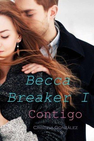 Contigo (Becca Breaker, #1) by Cristina González