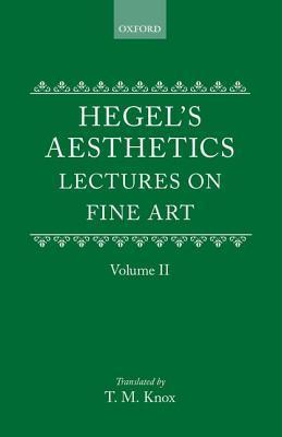 Aesthetics: Lectures on Fine Art, Volume 2