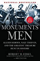 The Monuments Men: Allied Heroes, Nazi Thieves and the Greatest Treasure Hunt in History