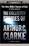 The Nine Billion Names of God & Other Stories (The Collected Stories of Arthur C. Clarke #3)