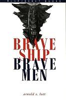 Brave Ship, Brave Men (Bluejacket Books)