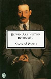 compare works robert frost and edwin arlington robinson I shall be glad to write my name in it for you: signed and inscribed by robert frost, with a related autograph letter signed by frost laid in (frost, robert) robinson, edwin arlington a poem by edwin arlington robinson.