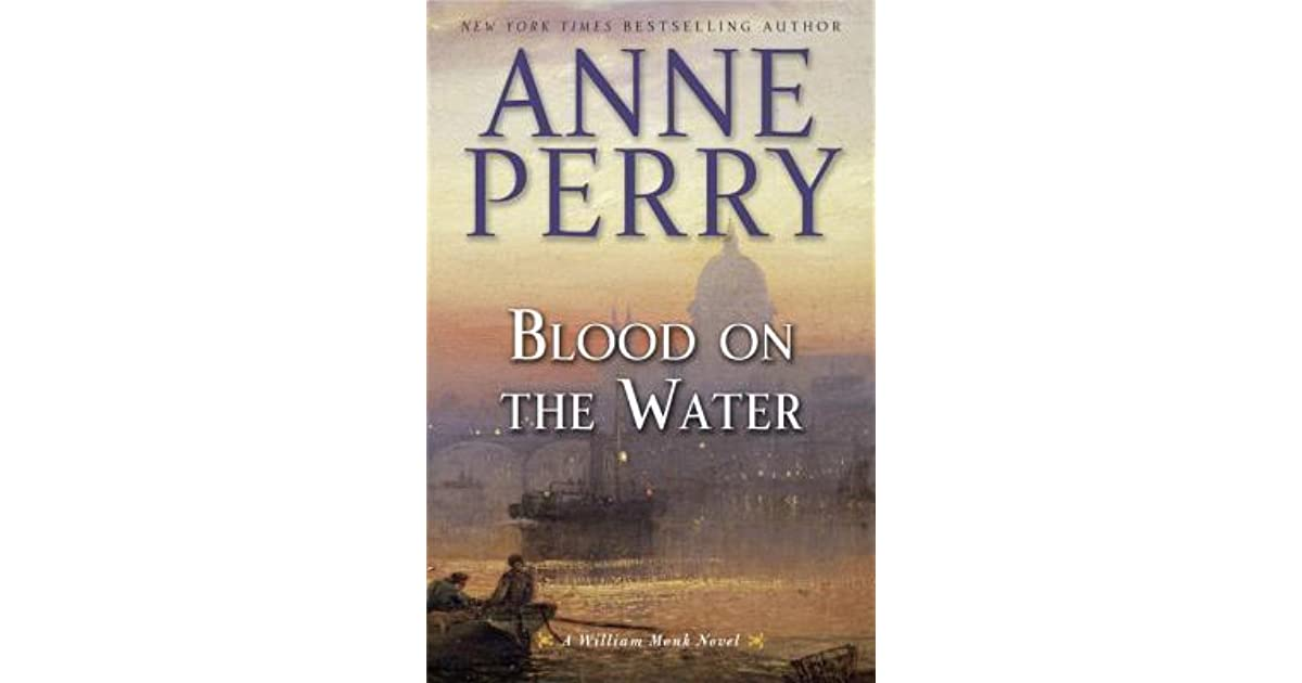 Blood On The Water William Monk 20 By Anne Perry