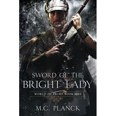 Sword of the Bright Lady (World of Prime #1) by M C  Planck
