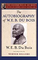 The Autobiography of W. E. B. Du Bois: A Soliloquy on Viewing My Life from the Last Decade of Its First Century