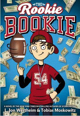 The Rookie Bookie by L. Jon Wertheim