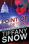 Point of No Return by Tiffany Snow