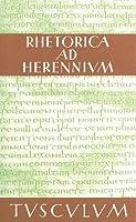 Rhetorica ad Herennium. Zweisprachige Ausgabe. Lateinisch / Deutsch.