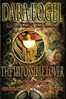 The Impossible Lover (The GrailChase Chronicles #1)