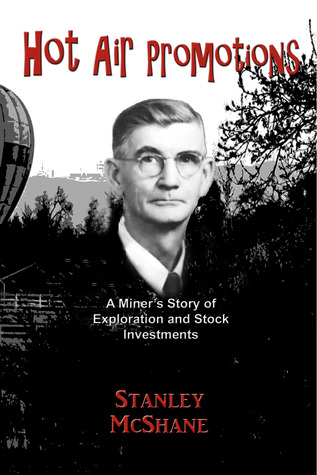 Hot Air Promotions - An Autobiography of a Mining and Oil Stock Sucker