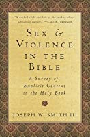 Sex and Violence in the Bible: A Survey of Explicit Content in the Holy Book