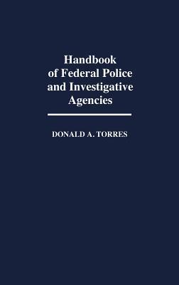 Handbook of Federal Police and Investigative Agencies