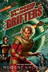 Starship Grifters by Robert Kroese