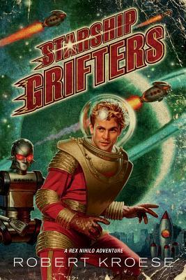 Starship Grifters (Rex Nihilo, #1)