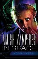 Amish Vampires in Space (Peril in Plain Space #1)