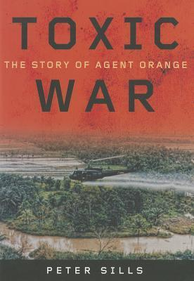 Toxic War The Story of Agent Orange