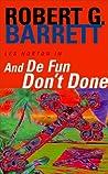 And De Fun Don't Done (Les Norton, #7)
