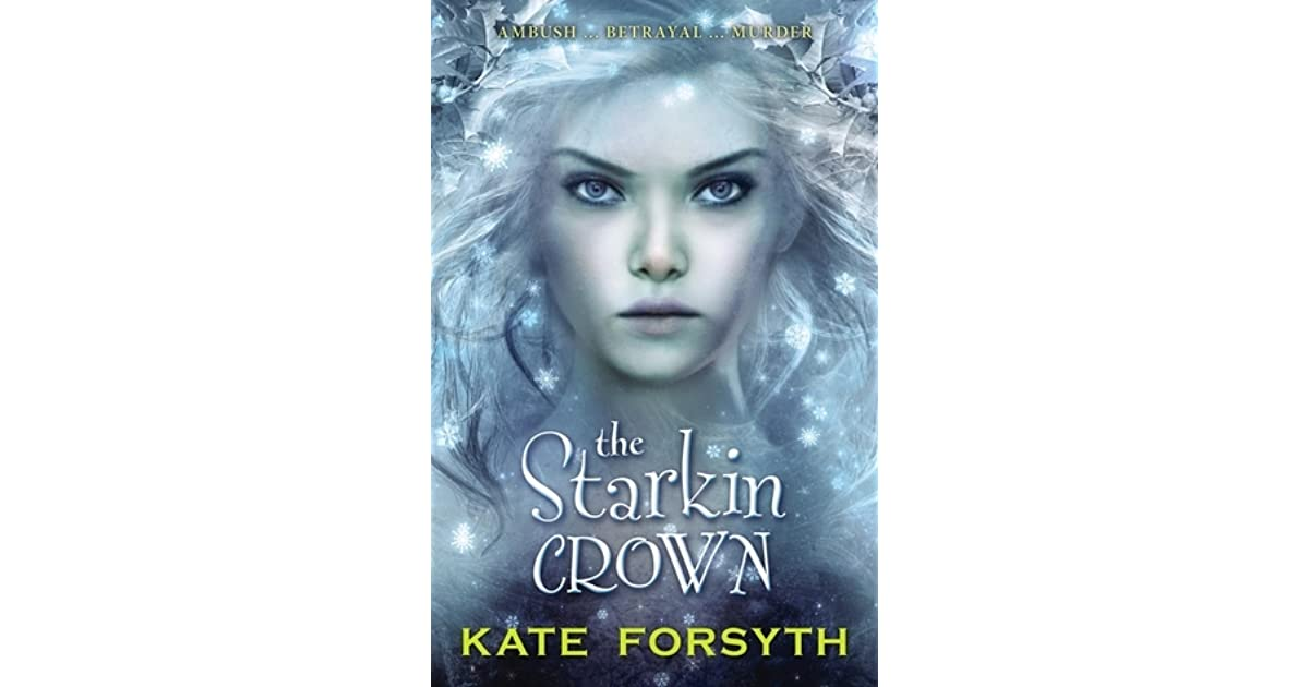Read The Starkin Crown By Kate Forsyth