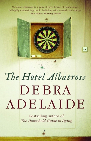The Hotel Albatross by Debra Adelaide