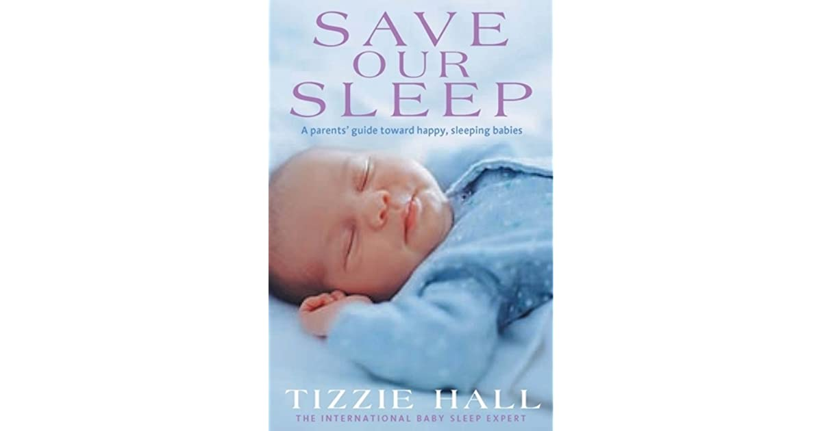 Save Our Sleep A Parents Guide Towards Happy Sleeping Babies From