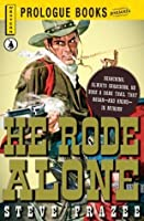 He Rode Alone (Prologue Books)