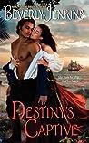 Destiny's Captive (Destiny, #3)
