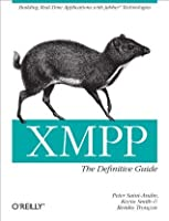 XMPP: The Definitive Guide: Building Real-Time Applications with Jabber Technologies